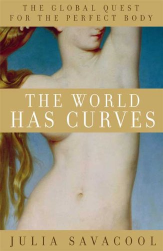 The World Has Curves: The Global Quest for the Perfect Body