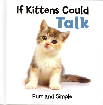 If Kittens Could Talk
