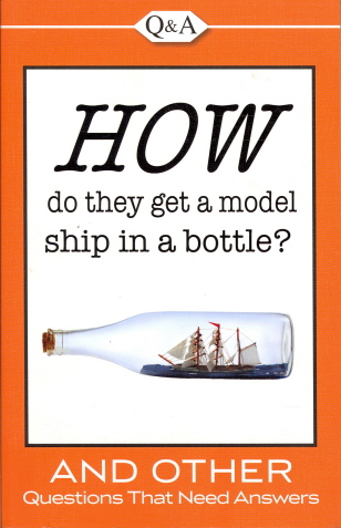 How Do They Get a Model Ship in a Bottle (Q&A)