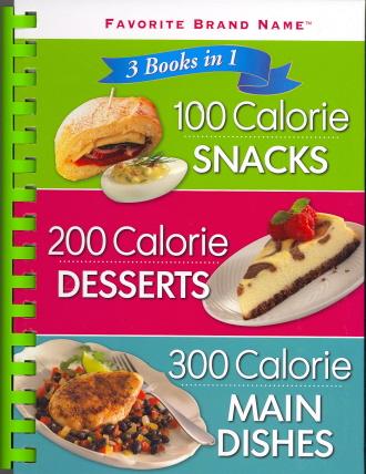 100 Calorie Snacks/200 Calorie Desserts/300 Calorie Main Dishes (Favorite Brand Name, 3 Books in 1)