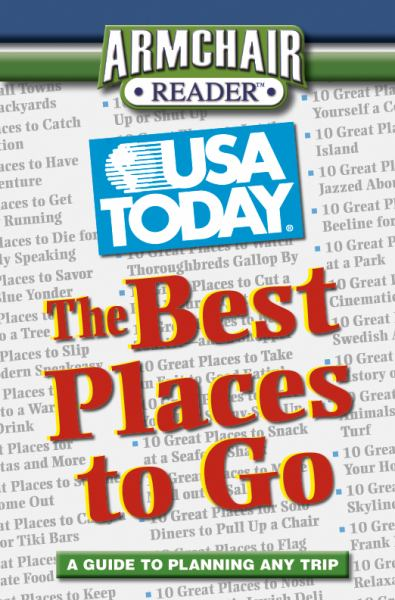 The Best Places to Go (Armchair Reader, USA Today Guide)