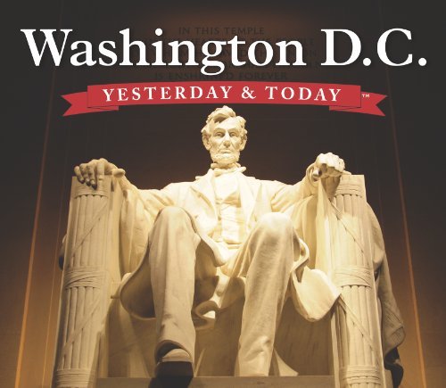 Washington D.C. Yesterday & Today