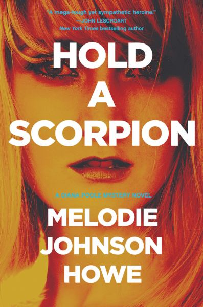 Hold a Scorpion (Diana Poole Mysteries)