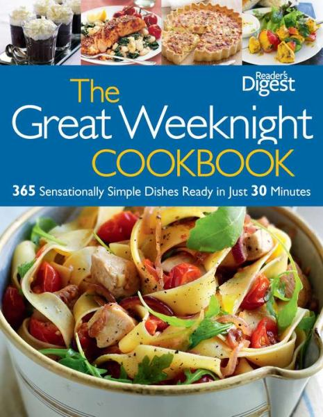 The Great Weeknight Cookbook: 350 Sensationally Simple Dishes Ready in Just 30 Minutes