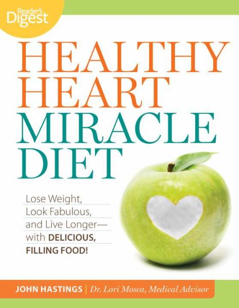 Healthy Heart Miracle Diet: Lose Weight, Look Fabulous, Live Longer