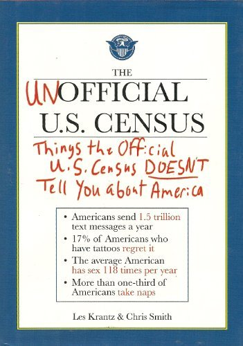 The Unofficial U.S. Censuss: Things the Official U.S. Census Doesn't Tell You About America