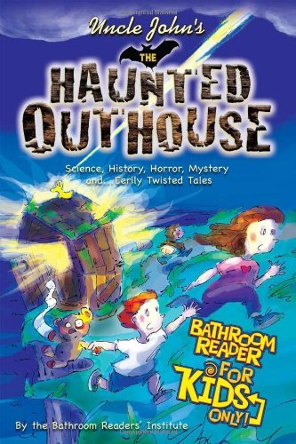 The Haunted Outhouse (Uncle John's Bathroom Reader for Kids Only)