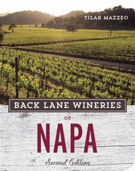 Back Lane Wineries of Napa (2nd Edition)