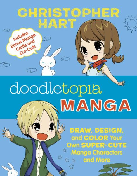 Doodletopia Manga - Draw, Design, and Color Your Own Super-Cute Manga Characters and More