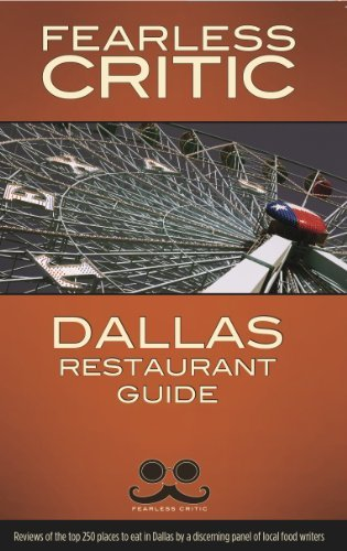 The Fearless Critic Dallas Restaurant Guide