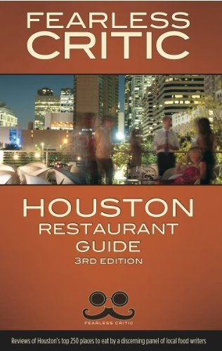 Fearless Critic Houston Restaurant Guide (3rd Edition)