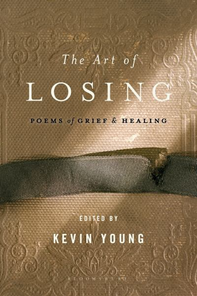 The Art of Losing: Poems of Grief & Healing