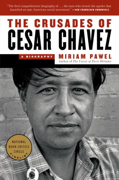 The Crusades of Cesar Chavez: A Biography