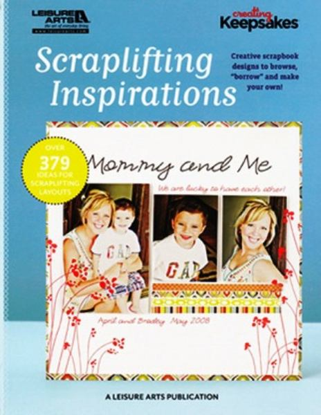 Scraplifting Inspirations (Leisure Arts #5559) (Creating Keepsakes)