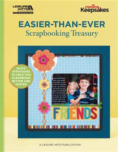 Easier-Than-Ever Scrapbooking Treasury (Creating Keepsakes)