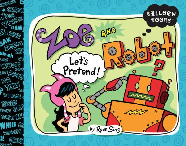 Zoe and Robot, Let's Pretend! (Balloon Toons)