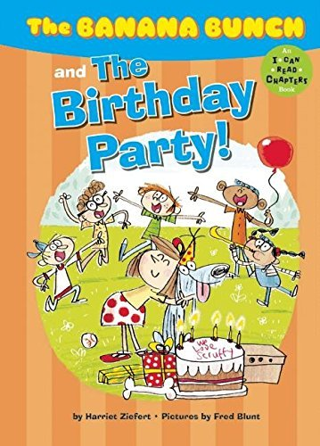 The Banana Bunch and the Birthday Party! (I Can Read Chapters)