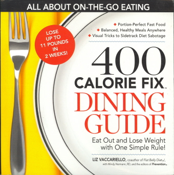 400 Calorie Fix Dining Guide: Eat Out and Lose Weight with One Simple Rule!