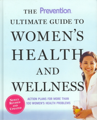 The Prevention Ultimate Guide to Women's Health and Wellness (Newly Revised and Updated)