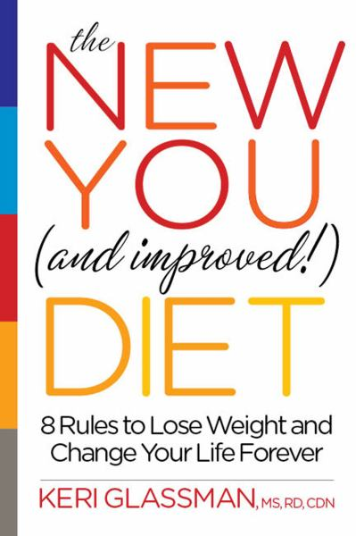 The New You (and Improved!) Diet: 8 Rules to Lose Weight and Change Your Life Forever