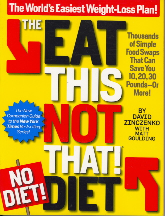 The Eat This, Not That! No-Diet Diet