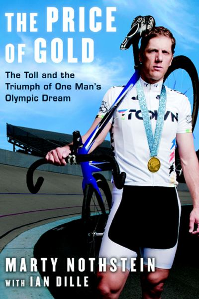 The Price of Gold: The Toll and the Triumph of One Man's Olympic Dream
