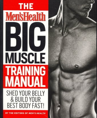 The Men's Health Big Muscle Training Manual