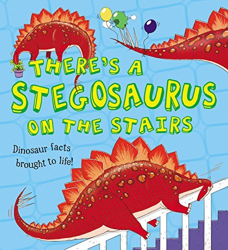 There's a Stegosaurus on the Stairs (What if a Dinosaur)