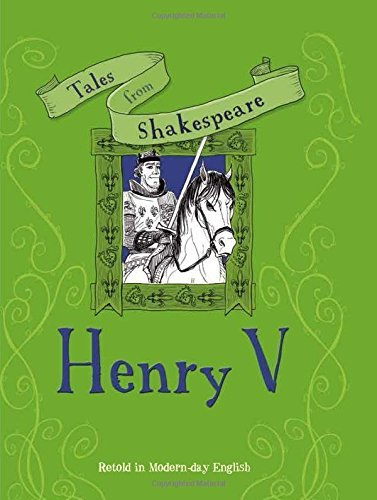 Henry V: Tales From Shakespeare (Retold in Modern-Day English)