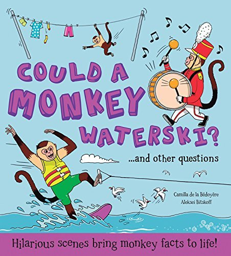 Could a Monkey Waterski?...and Other Questions