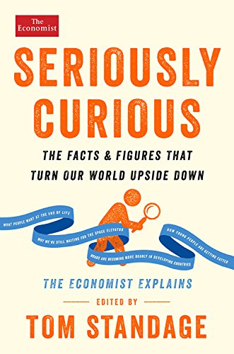 Seriously Curious: The Facts and Figures that Turn Our World Upside Down (Economist Books)