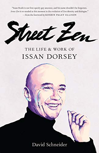 Street Zen: The Life and Work of Issan Dorsey