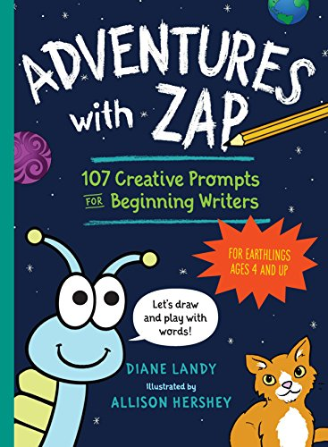 Adventures with Zap: 107 Creative Prompts for Beginning Writers