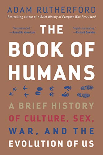 The Book of Humans: A Brief History of Culture, Sex, War, and the Evolution of Us