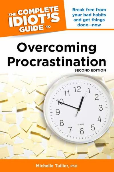 Overcoming Procrastination (Complete Idiot's Guide, 2nd Edition)