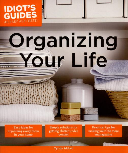 Organizing Your Life (Idiot's Guides)