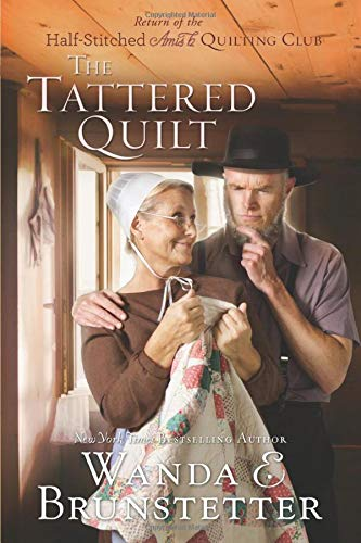 The Tattered Quilt (The Return of the Half-Stitched Amish Quilting Club, Bk. 2)