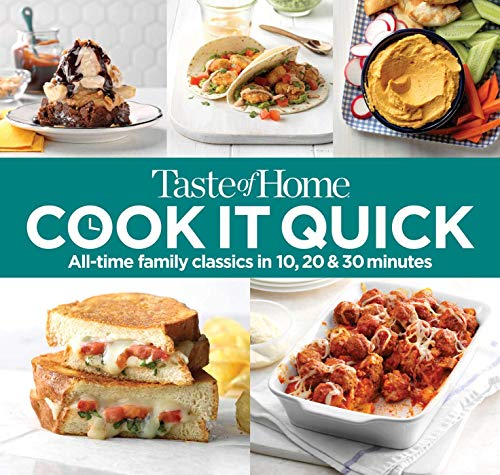 Cook It Quick: All-Time Family Classics in 10, 20 and 30 Minutes (Taste of Home)