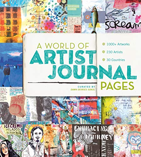 A World of Artist Journal Pages: 1000+ Artworks - 230 Artists - 30 Countries