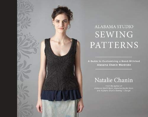 Alabama Studio Sewing Patterns: A Guide to Customizing a Hand-Stitched Alabama Chanin Wardrobe