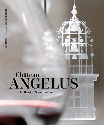 Chateau Angelus: The Heart of Saint-Emilion