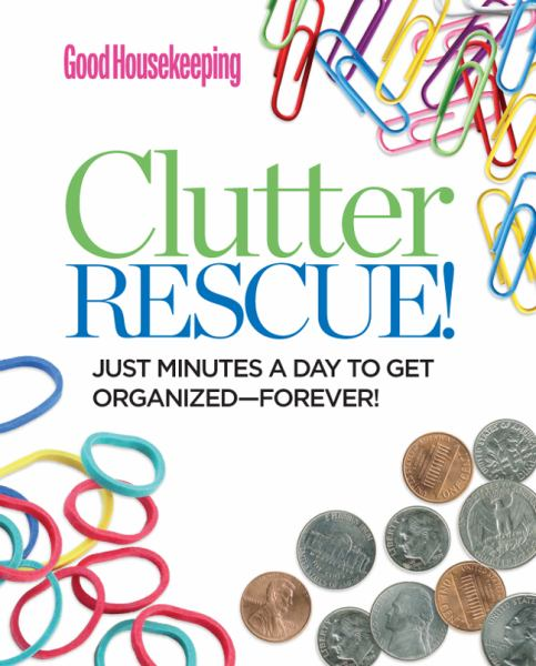 Clutter Rescue! (Good Housekeeping)