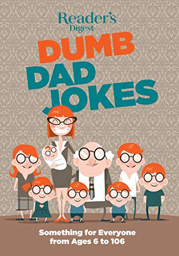 Reader's Digest Dumb Dad Jokes: Something for Everyone from 6 to 106