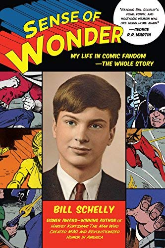 Sense of Wonder: My Life in Comic Fandom--The Whole Story