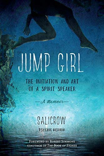 Jump Girl: The Initiation and Art of a Spirit Speaker