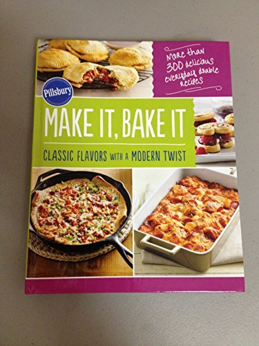 Make It, Bake It Classic Flavors with a Modern Twist *Pillsbury)