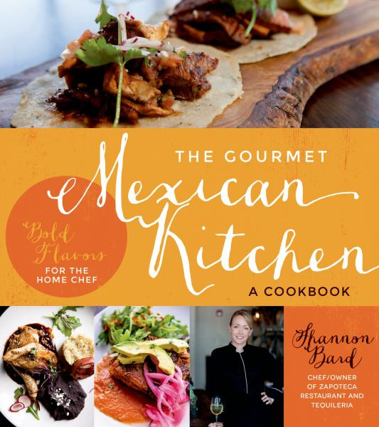 The Gourmet Mexican Kitchen: A Cookbook