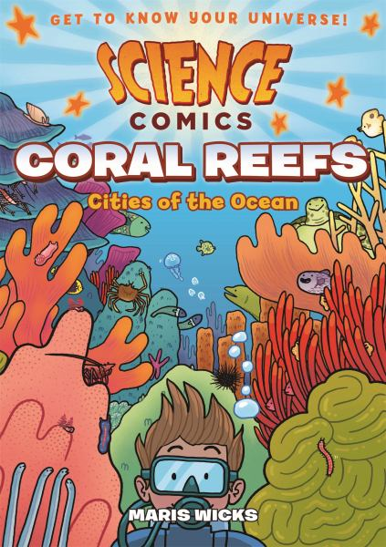 Coral Reefs: Cities of the Ocean (Science Comics)