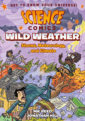 Wild Weather: Storms, Meteorology, and Climate (Science Comics)