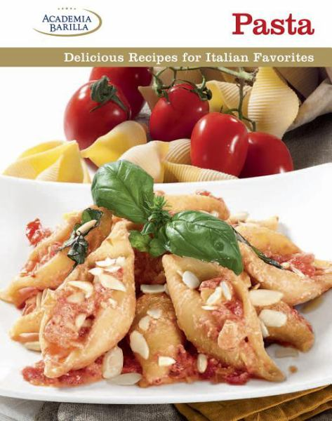 Pasta: Delicious Recipes for Italian Favorites
